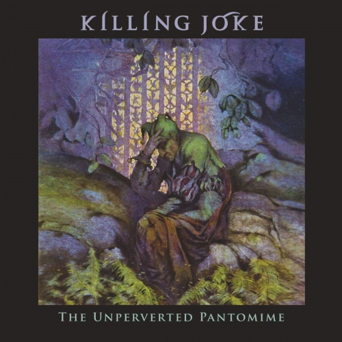 Killing Joke - Unperverted Pantomim