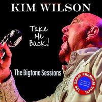Kim Wilson -Take Me Back