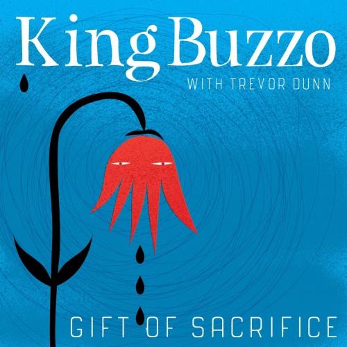 King Buzzo (With Trevor Dunn) - Gift Of Sacrifice