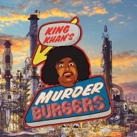 King Khan -Murderburgers