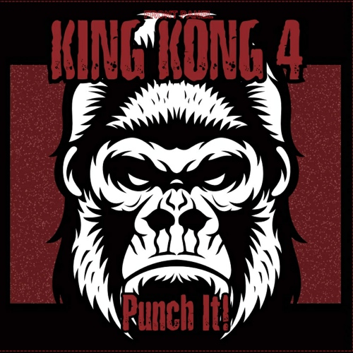 King Kong 4 -Punch It!