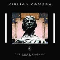Kirlian Camera -The Three Shadows