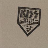 Kiss - Off The Soundboard: Tokyo 2001