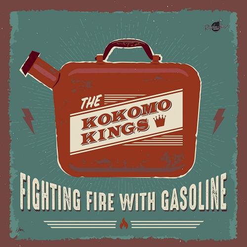Kokomo Kings - Fighting Fire With Gasoline