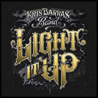 Kris Barras Band - Light It Up Gold