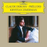 Krystian Zimerman - Debussy: Pr'Ludes - Book 1, L. 117; Pr'Ludes - Book 2, L.123
