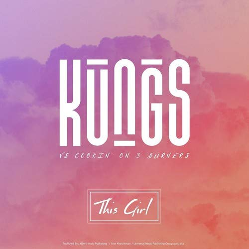 Kungs Vs. Cookin On 3 Burners - This Girl / I Feel So Bad Feat. Ephemerals