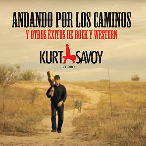 Kurt Savoy - Andando Por Los Caminos