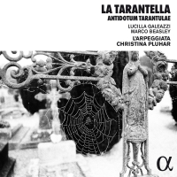 L'arpeggiata - La Tarantella: Antidotum Tarantulae