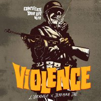 L'orange & Jeremiah Jae -Complicate Your Life With Violence