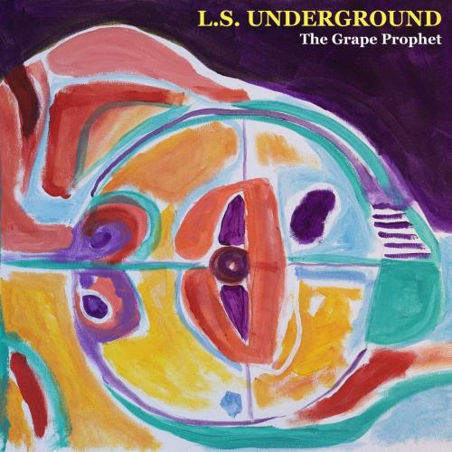 L.s. Underground -The Grape Prophet