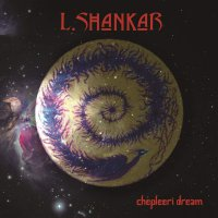 L Shankar - Chepleeri Dream