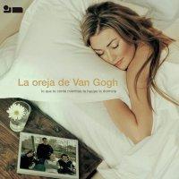 La Oreja De Van Gogh -Lo Que Te Conte Mientra Te Hacias La Dormida