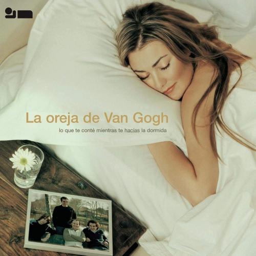 La Oreja De Van Gogh - Lo Que Te Conte Mientra Te Hacias La Dormida