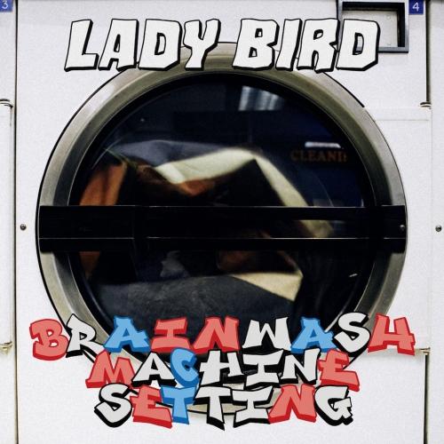 Lady Bird - Brainwash Machine Settings