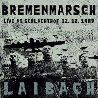 Laibach -Bremenmarsch: Live At Schlachthof, 12.10.1987