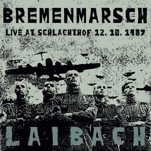 Laibach - Bremenmarsch: Live At Schlachthof, 12.10.1987