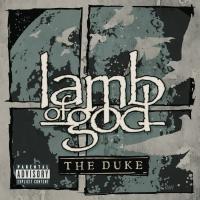 Lamb Of God - Lamb Of God - The Duke
