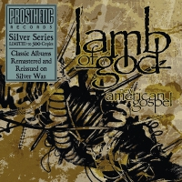 Lamb Of God - New American Gospel - Silver Edition