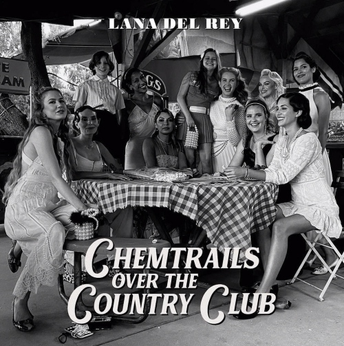 Lana Del Rey -Chemtrails Over The Country Club
