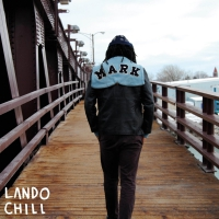 Lando Chill -For Mark, Your Son