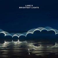 Lane 8 -Brightest Lights