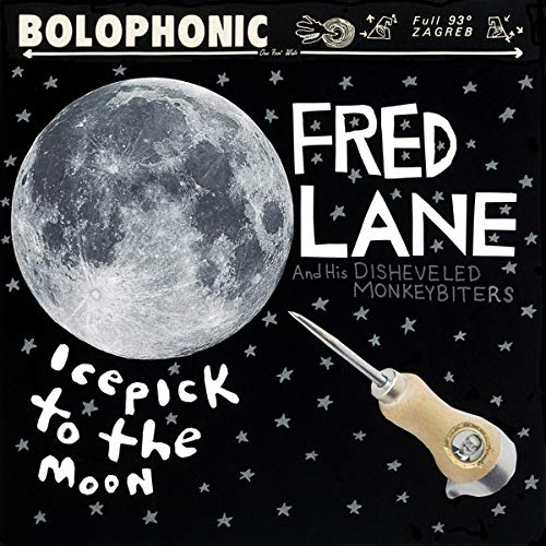Lane, Fred / His Disheveled Monkeybiters - Icepick To The Moon