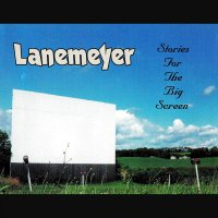 Lanemeyer -Stories For The Big Screen