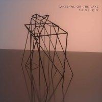 Lanterns On The Lake - The Realist EP