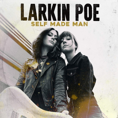 Larkin Poe -Self Made Man