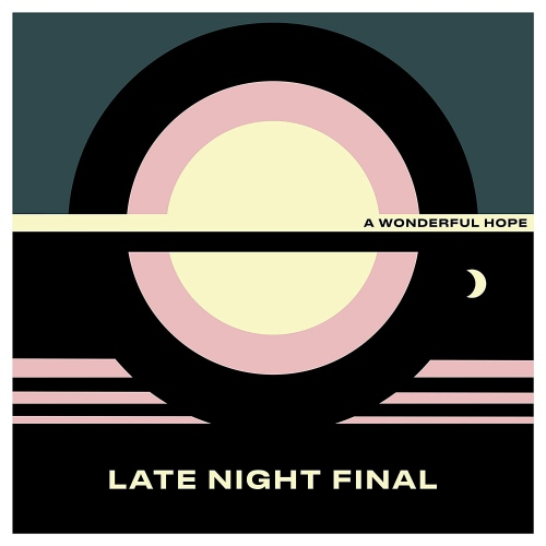 Late Night Final -A Wonderful Hope