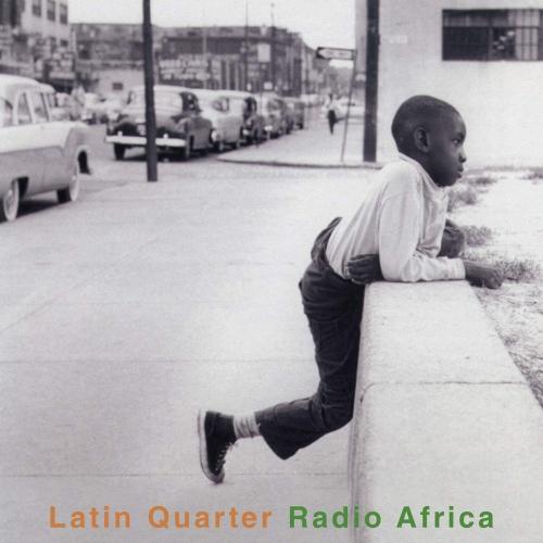 Latin Quarter - Radio Africa