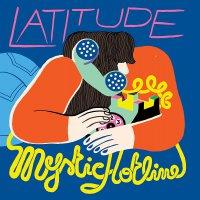Latitude - Mystic Hotline