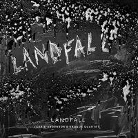 Laurie Anderson & Kronos Quartet - Landfall
