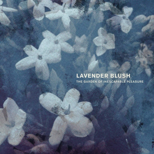 Lavender Blush -The Garden Of Inescapable Pleasure