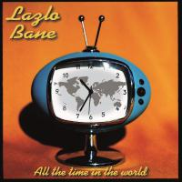 Lazlo Bane - All The Time In The World