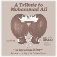 Le Stim - A Tribute To Muhammad Ali We Crown The King