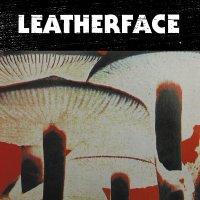 Leatherface -Mush