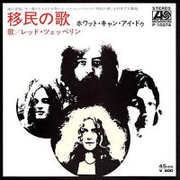 Led Zeppelin -Immigrant Song/Hey Hey What Can I Do