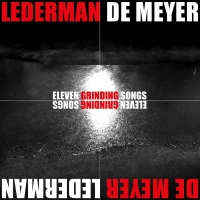 Lederman / De Meyer -Eleven Grinding Songs Black