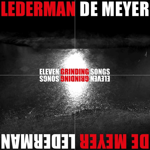 Lederman / De Meyer -Eleven Grinding Songs Black