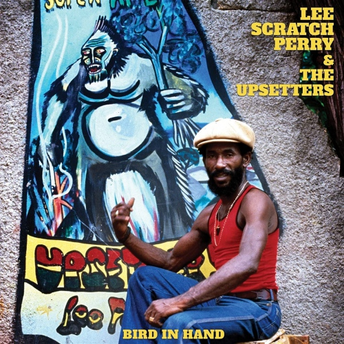 Lee Perry Scratch  &  The Upsetters - Bird In Hand