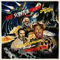 Lee Scratch Perry -Lee Scratch Perry Meets Daniel Boyle To Drive Dub Starship Horror Zone