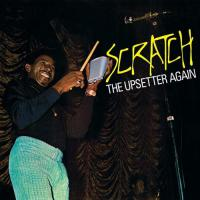 "Lee ""scratch"" Perry -Scratch The Upsetter Again"