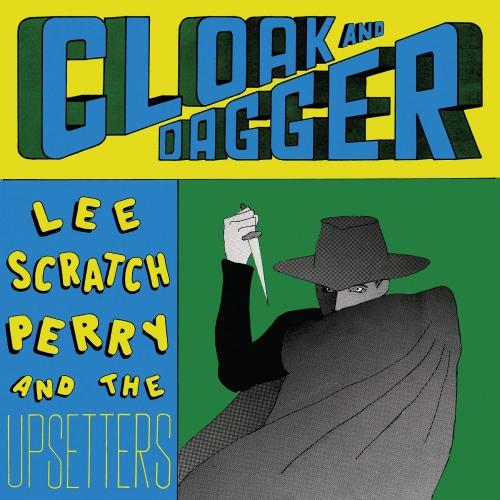Lee & Upsetters Perry - Cloak & Dagger