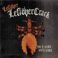 Leftover Crack - Leftover Leftover Crack: E Sides And F Sides