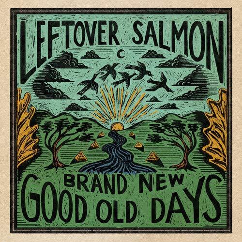 Leftover Salmon -Brand New Good Old Days