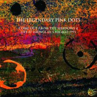 Legendary Pink Dots - Live At Lounge Ax Chicago 1993