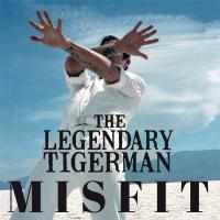 Legendary Tigerman - Misfit