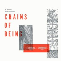 K. Leimer / Marc Barreca -Chains Of Being